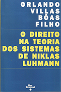 DIREITO NA TEORIA DOS SISTEMAS DE NIKLAS LUHMANN <br> Orlando Villas Boas Filho  - LIVRARIA MAX LIMONAD