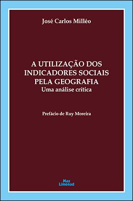 PDF / A UTILIZAÇÃO DOS INDICADORES SOCIAIS PELA GEOGRAFIA: Uma análise crítica<br /> José Carlos Milléo  - LIVRARIA MAX LIMONAD