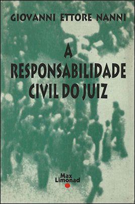 RESPONSABILIDADE CIVIL DO JUIZ, A <br> Giovanni Ettore Nanni -  - LIVRARIA MAX LIMONAD