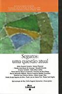 SEGUROS: UMA QUESTÃO ATUAL <br> Coordenado pela Escola Paulista da Magistratura/EPM e Instituto Brasileiro de Direito do Seguro - IBDS  - LIVRARIA MAX LIMONAD