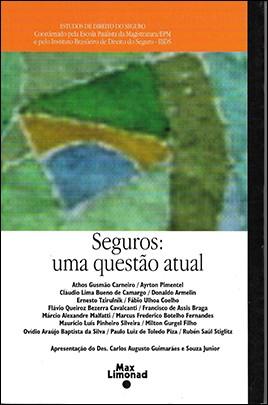 SEGUROS: UMA QUESTÃO ATUAL <br> Coordenado pela Escola Paulista da Magistratura/EPM e Instituto Brasileiro de Direito do Seguro - IBDS