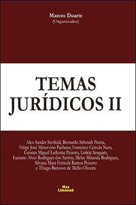 TEMAS JURÍDICOS II <br> Marcos Duarte (Organizador)  - LIVRARIA MAX LIMONAD