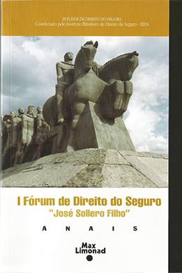 I FÓRUM DE DIREITO DO SEGURO JOSÉ SOLLERO FILHO - ANAIS <br> Diversos Autores  - LIVRARIA MAX LIMONAD