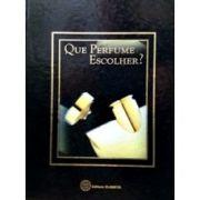 Livro - Que Perfume Escolher?