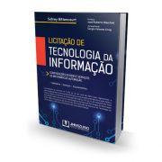 Livro - Licitação de Tecnologia da Informação: Contratações de Bens e Serviços de Informática e Automoção - Sidney Bittencourt