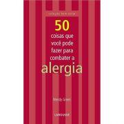 50 Coisas Que Você Pode Fazer Para Combater a Alergia