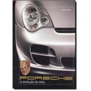Livro - Porsche: a Evolução do Mito - Capa Dura - Novo