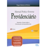 Manual Prático Forense Previdenciário. Súmulas, Enunciados E Orientações Jurisprudenciais