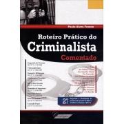 Roteiro Prático do Criminalista - Comentado - 2ª Ed.