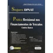livro Seguro Dpvat: Pratica Revisional de Financiamento de Veiculos - Contra Banco
