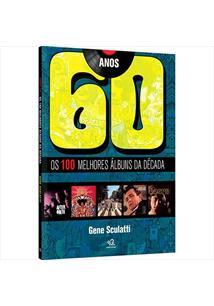 Livro - Anos 60 - Os 100 Melhores Albuns Da Década - Gene Sculatti