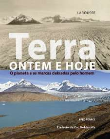 Livro - Terra Ontem e Hoje: o Planeta e as Marcas Deixadas Pelo Homem