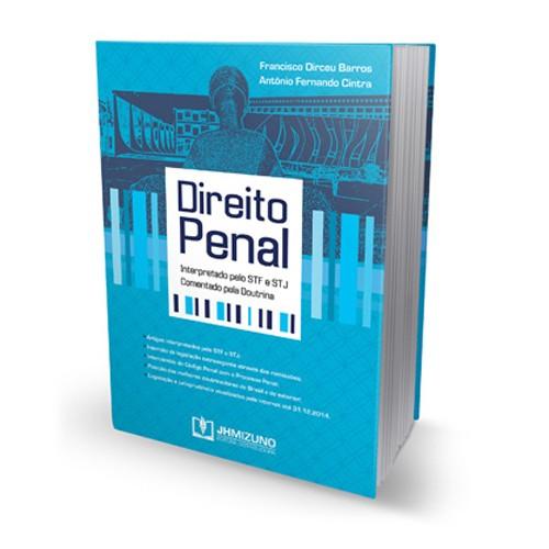 Livro - Direito Penal Interpretado Pelo STJ e STF Comentado pela Doutrina - Francisco Dirceu de Barros