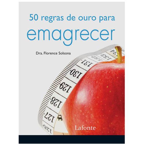 Livro - 50 Regras de Ouro Para Emagrecer - Florence Solsona