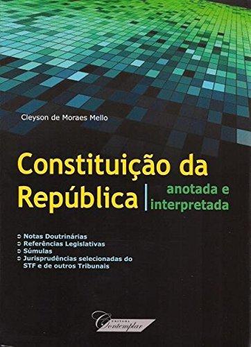 Constituição da República Anotada e Interpretada