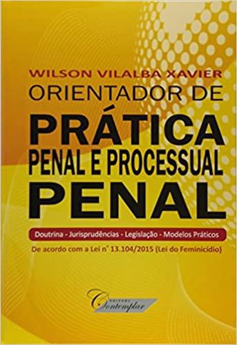 Orientador de Prática Penal e Processual Penal