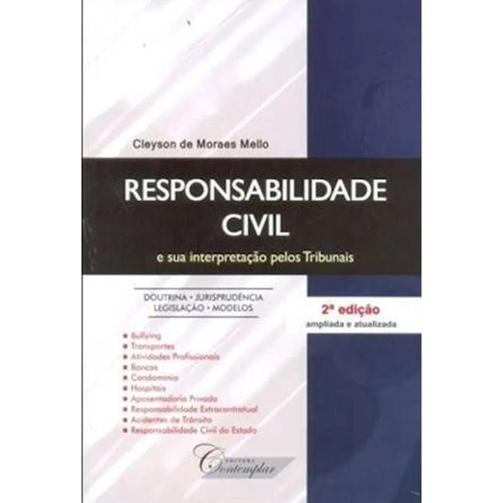 LIVRO RESPONSABILIDADE CIVIL E SUA INTERPRETAÇAO PELOS TRIBUNAIS