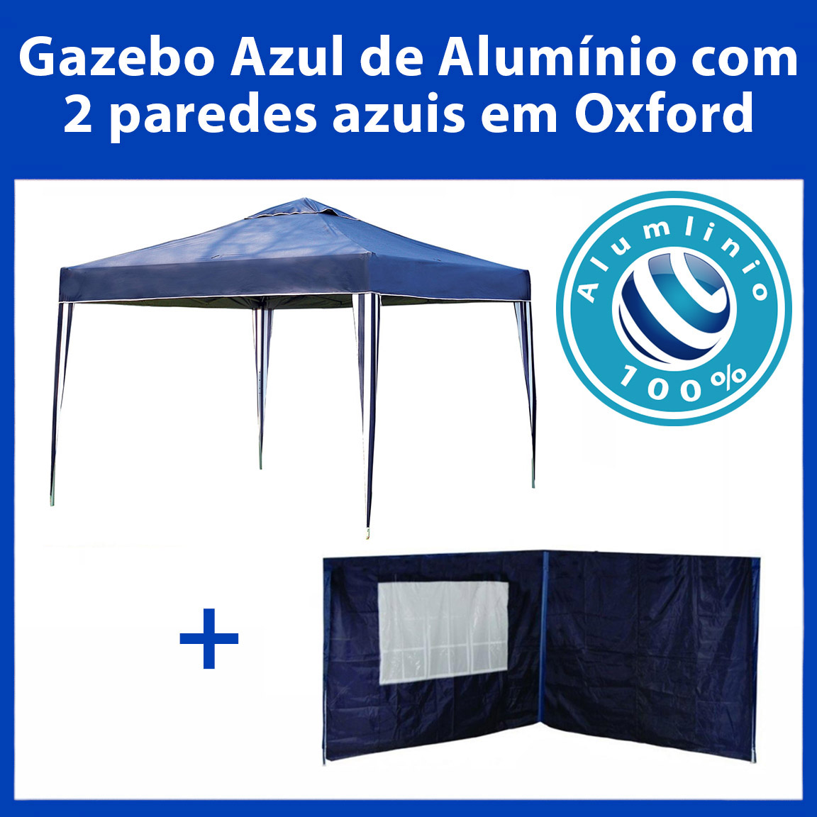 Gazebo 3x3 Articulado 100% Alumínio + 2 Paredes Azuis de Oxford Eleva Mundi - Azul