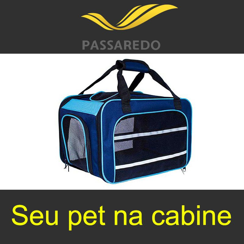 Bolsa para Transportar seu Pet na Cabine do Avião - Cia Passaredo