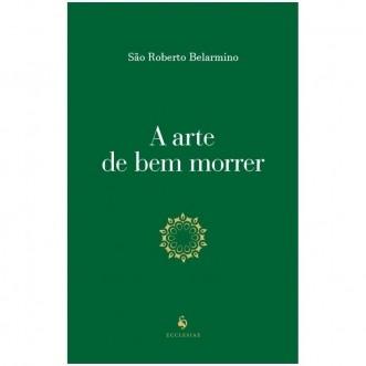 A Arte de Bem Morrer - S. Roberto Belarmino