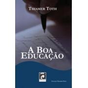 A Boa Educação - Tihamer Toth