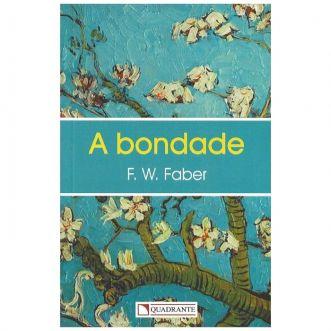A Bondade - Pe. Frederick W. Faber