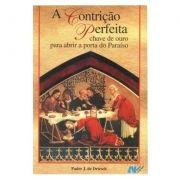 A Contrição Perfeita: Chave de Ouro para Abrir a Porta do Paraíso - Pe. J. de Driesch