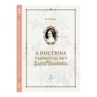 A Doutrina Espiritual de Santa Teresinha - Pe. Philipon