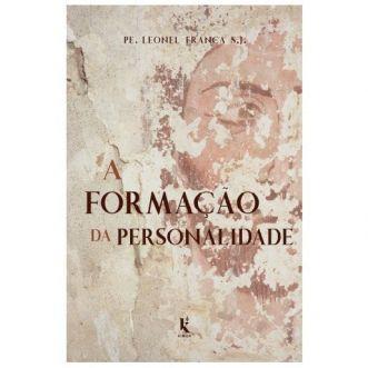 A Formação da Personalidade - Pe. Leonel Franca