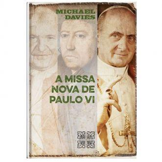 A Missa Nova de Paulo VI - Michael Davies
