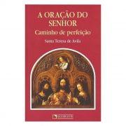 A Oração do Senhor: Caminho de Perfeição - S. Teresa de Ávila