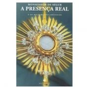 A Presença Real e os Milagres Eucarísticos - Mons. de Ségur