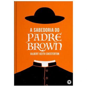 A Sabedoria do Padre Brown - G. K. Chesterton