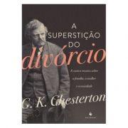 A Superstição do Divórcio - G. K. Chesterton
