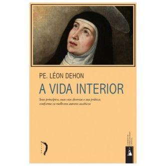 A Vida Interior - Pe. Léon Dehon