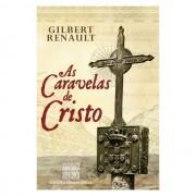 As Caravelas de Cristo - Gilbert Renault