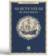 As Sete Velas de meu Barco - M. D. Poinsenet