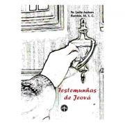 As Testemunhas de Jeová - Pe. Leslie A. Rumble