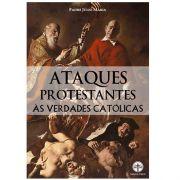 Ataques Protestantes às Verdades Católicas - Pe. Júlio Maria