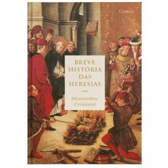 Breve História das Heresias - Mons. Cristiani