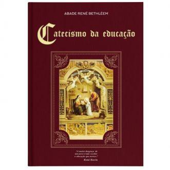 Catecismo da Educação - Abade René Bethléem
