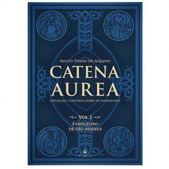 Catena Aurea (Vol. 1 e 2) - S. Tomás de Aquino