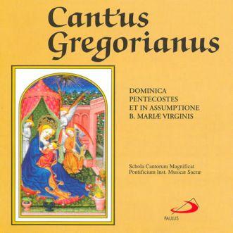 CD - Cantus Gregorianus - Dominica Pentecostes et in Assumptione B. Mariae Virginis