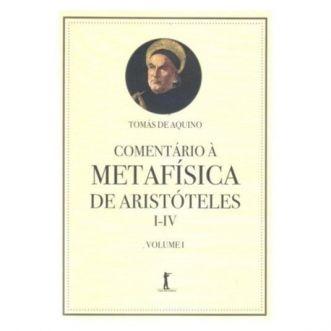 Comentário à Metafísica de Aristóteles (Vol. I e II) - S. Tomás de Aquino