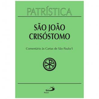 Comentário às Cartas de São Paulo - Vol. 27 - 1/3 - S. João Crisóstomo