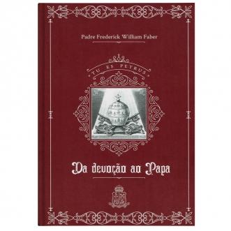 Da Devoção ao Papa - Pe. Frederick William Faber
