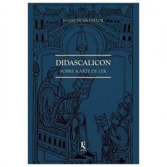 Didascalicon: Sobre a Arte de Ler - Hugo de São Vitor
