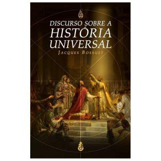 Discurso sobre a História Universal - Jacques Bossuet