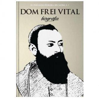Dom Frei Vital - Pe. Fernando Pedreira de Castro, S. J.