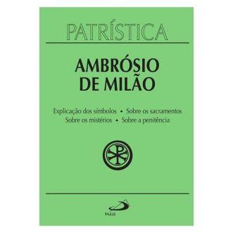 Explicação dos Símbolos   Sobre os Sacramentos   Sobre os Mistérios   Sobre a Penitência - Vol. 5 - S. Ambrósio